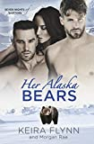 Her Alaska Bears (An MFM Shifter Winter Romance) (Seven Nights of Shifters Book 2) by  Keira Flynn in stock, buy online here