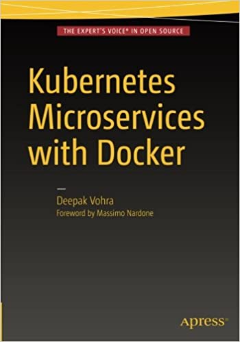 Kubernetes Microservices with Docker 1st ed. Edition