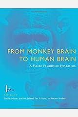 From Monkey Brain to Human Brain: A Fyssen Foundation Symposium (A Bradford Book)