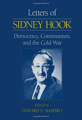 Letters of Sidney Hook: Democracy, Communism and the Cold War