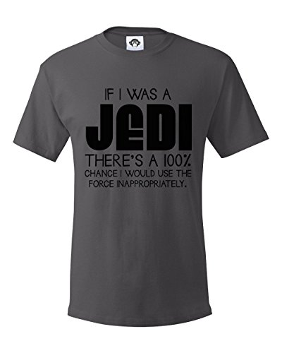 If I Was A Jedi, Star Wars Graphic Tee, Funny Men's T Shirt Clever Tee Shirts