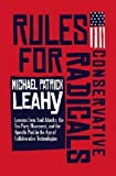 img - for Rules for Conservative Radicals: Lessons from Saul Alinsky, the Tea Party Movement, and the Apostle Paul in the Age of Collaborative Technologies by Michael Patrick Leahy (2009-01-01) book / textbook / text book