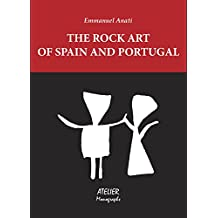 The Rock Art of Spain and Portugal: A Study of Conceptual Anthropology (Atelier Monographs Book 2)