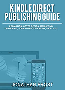 Amazon com: Kindle Direct Publishing Guide: Promotion, Cover