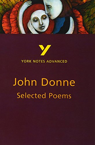Selected Poems of John Donne (2nd Edition) (York Notes Advanced)