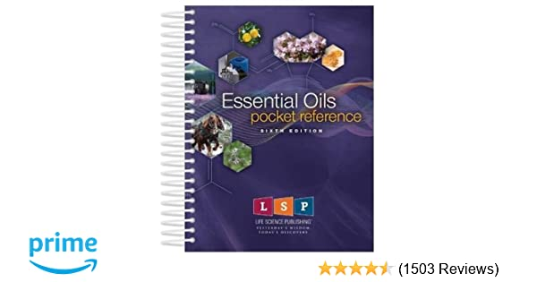 Essential Oils Pocket Reference: Life Science Publishing: 9780989499774:  Amazon.com: Books