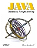Java Network Programming (Java (O'Reilly)), Elliotte Rusty Harold, 1565928709