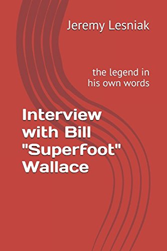 Read Online Interview with Bill Superfoot Wallace: the legend in his own words pdf epub