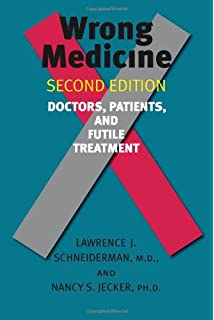 When Doctors Say No: The Battleground of Medical Futility (Medical Ethics)