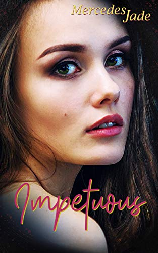 Impetuous by Mercedes Jade
