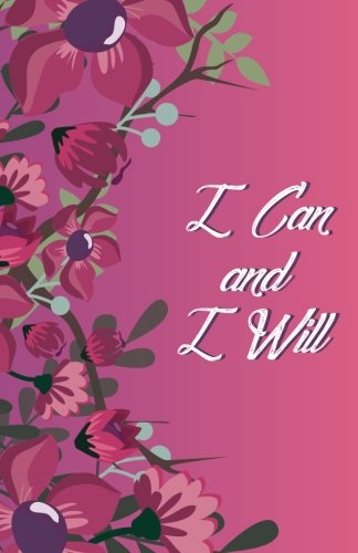 I Can and I Will, Fushia Lady Flower (Composition Book Journal and Diary): Inspirational Quotes Journal Notebook, Dot Grid (110 pages, (Fushia Dots)