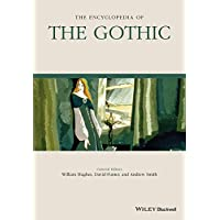Hughes, W: Encyclopedia of the Gothic (Wiley-Blackwell Encyclopedia