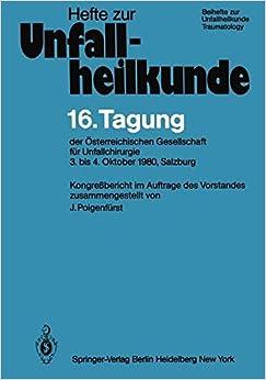 Book 16. Tagung der Österreichischen Gesellschaft für Unfallchirurgie: 3. bis 4. Oktober 1980, Salzburg (Hefte zur Zeitschrift