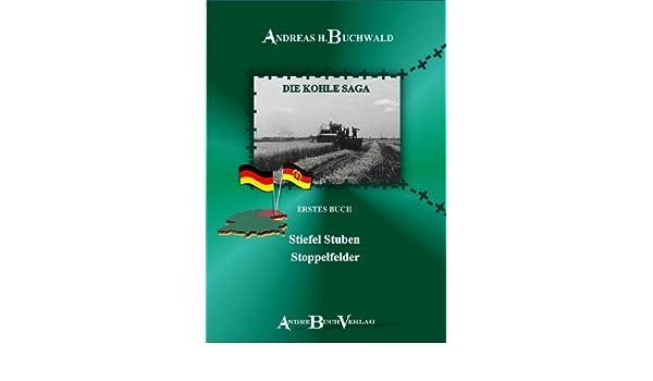 Stiefel Stuben Stoppelfelder (Die Kohle Saga - Erstes Buch 1) (German Edition)