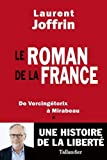 Le roman de la France : De Vercingétorix à Mirabeau