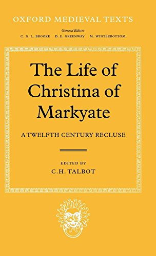 The Life of Christina of Markyate: A Twelfth Century Recluse (Oxford Medieval Texts) by Clarendon Press