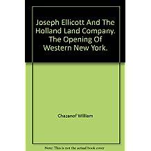 Joseph Ellicott & the Holland Land Company: The Opening of Western New York (New York State Study)