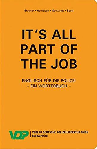 It's all part of the job - Ein Wörterbuch: Englisch für die Polizei (VDP-Fachbuch)