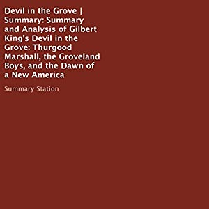 Summary and Analysis of Gilbert King's Devil in the Grove Audiobook