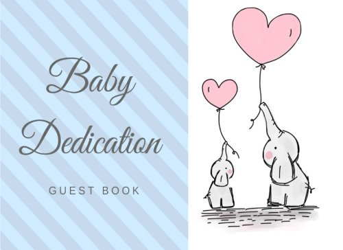 Download Baby Dedication: Guest Book, Guest List and Gift Log for Baby Baptism, Baby Blessing, or Christening, Blue Elephants (Elite Guest Book) PDF ePub fb2 ebook