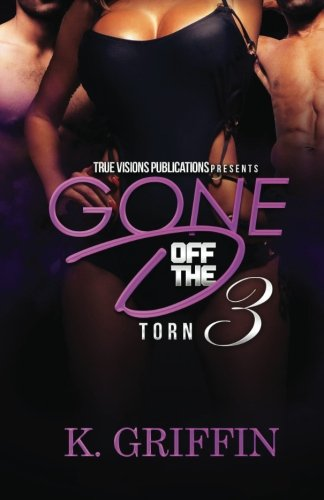 Download Gone Off the D 3: Torn (Gone Of the D) (Volume 3) pdf