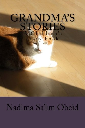 Grandma's Stories: A Children' s Story Book (Volume 1) (Arabic and English Edition)