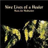 Nine Lives of a Healer : Music for Meditation (2003-04-09)