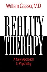 Reality Therapy: A New Approach to Psychiatry (Colophon Books)