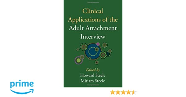 Amazon clinical applications of the adult attachment interview amazon clinical applications of the adult attachment interview 9781593856960 howard steele miriam steele books fandeluxe Image collections