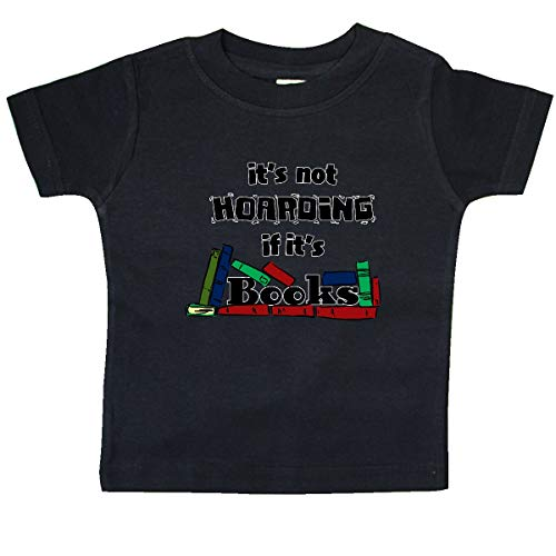 inktastic It's Not Hoarding If It's Books Baby T-Shirt 24 Months Black