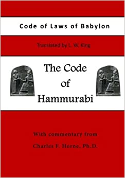 The Code of Hammurabi: Code of Laws of Babylon