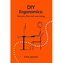 DIY Ergonomics: Live Pain-Free and Save Money