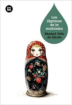 Las Lágrimas De La Matrioska por Marisol Ortiz De Zárate epub