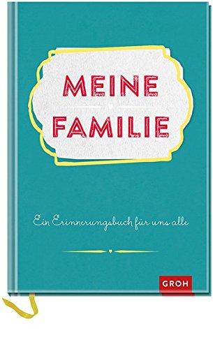 Meine Familie: Ein Erinnerungsbuch für uns alle (GROH Erinnerungsalbum)