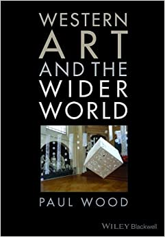 Western Art and the Wider World by Wood, Paul (2013)