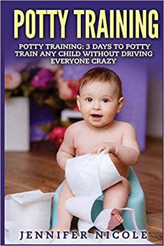 Step-by-Step Guide Book to Get Your Toddler Diaper Free 41 Quick Tips for Modern Parents for Successful Potty Training No-Stress Toilet Training Potty Training for Boys in 3 Days BONUS