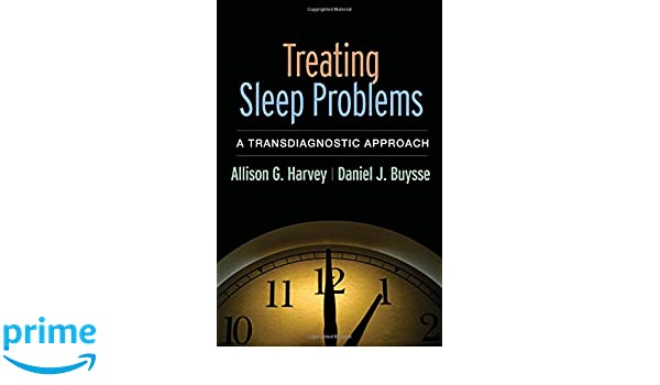Treating sleep problems a transdiagnostic approach 9781462531950 treating sleep problems a transdiagnostic approach 9781462531950 medicine health science books amazon fandeluxe Images