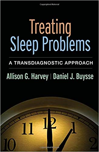 Treating sleep problems a transdiagnostic approach 9781462531950 treating sleep problems a transdiagnostic approach 1st edition fandeluxe Images