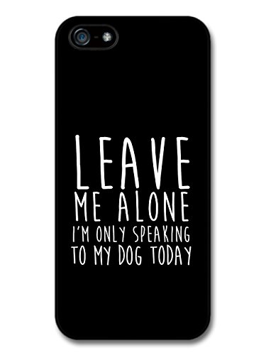 Funny Quote Leave Me Alone Dog in Black and White coque pour iPhone 5 5S