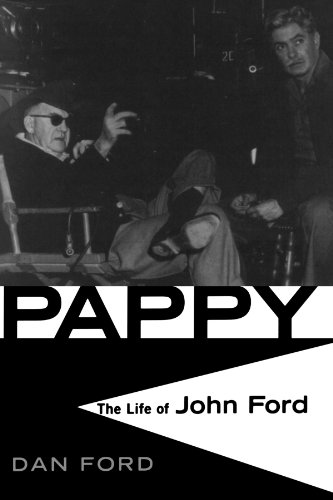 Pappy: The Life Of John Ford