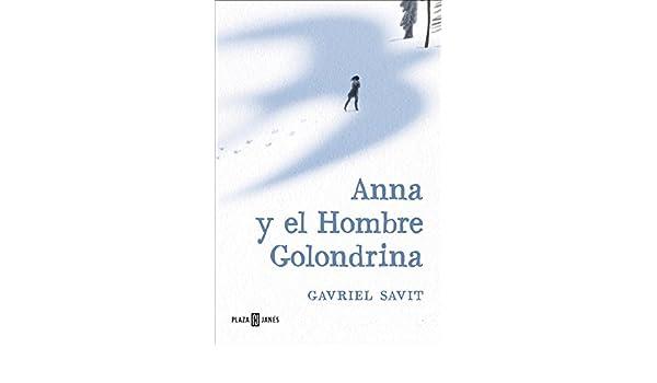 Amazon.com: Anna y el Hombre Golondrina (Spanish Edition) eBook: Gavriel Savit: Kindle Store