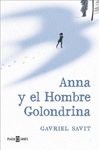Anna y el Hombre Golondrina (Spanish Edition) by [Savit, Gavriel]