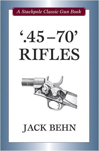 '.45-70' Rifles (Stackpole Classic Gun Book) (Stackpole Classic Gun Books)