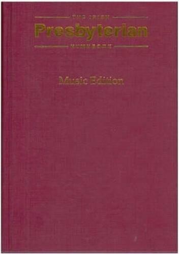 Irish Presbyterian Hymn Book Full Music edition