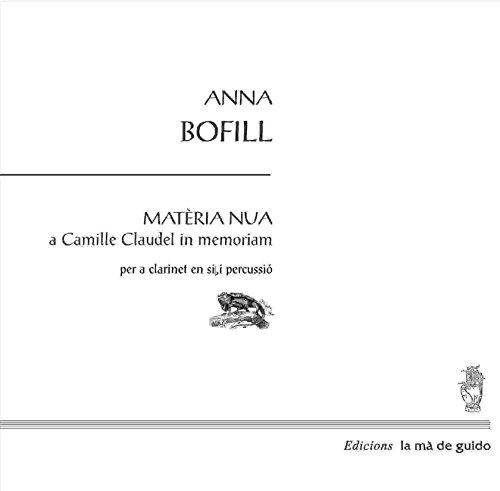 Descargar Libro Matèria Nua: Per A Clarinet I Percussió Anna Bofill Llevi