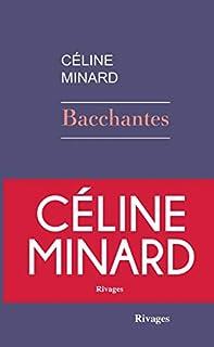 Bacchantes, Minard, Céline