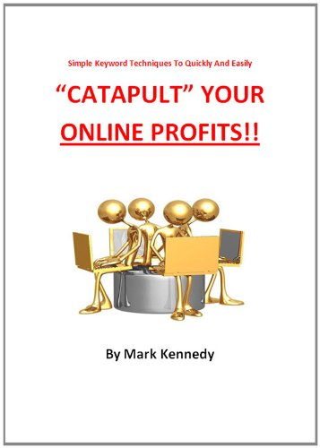 """Simple Keyword Research Techniques To Quickly And Easily """"CATAPULT"""" YOUR ONLINE PROFITS!!"""