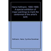 Hans Hofmann, 1880-1966: A special exhibition of major paintings to mark the centennial of the artist's birth