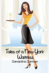 Tales of a New York Waitress by Samantha Garman (2016-01-06) Paperback