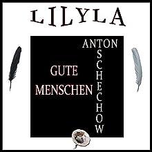 Gute Menschen Hörbuch von Anton Tschechow Gesprochen von: Friedrich Frieden